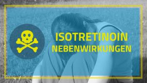 Isotretinoin Aknenormin Roaccutan Nebenwirkungen