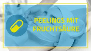 Peelings mit Fruchtsäure